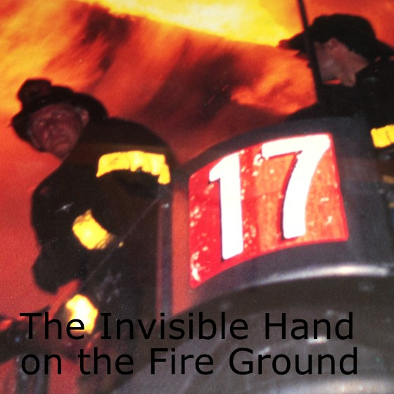 The Invisible Hand on the Fire Ground Podcast Episode 16